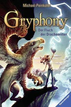 Gryphony, Band 4: Der Fluch der Drachenritter - Michael Peinkofer  [Taschenbuch]