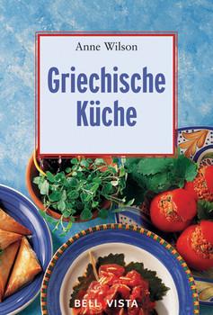 Griechische Küche: Mini-Kochbücher - Anne Wilson
