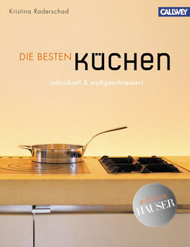 Die besten Küchen: individuell & maßgeschneidert - Kristina Raderschad
