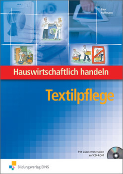 Hauswirtschaftlich handeln. Textilpflege Lehrbuch: Ausbildung Aktiv für die Berufsvorbereitung - Margot Baur