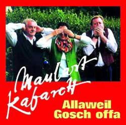 Maulart Kabarett, Allaweil Gosch offa, 1 CD-Audio