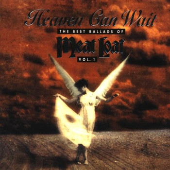 Meat Loaf - Heaven can wait - The Best Ballads