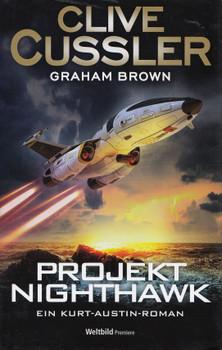 Projekt Nighthawk - Clive Cussler & Graham Brown [Gebundene Ausgabe, Weltbild]