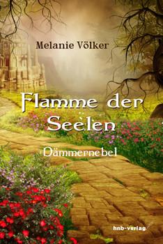 Flamme der Seelen: Dämmernebel - Melanie Völker