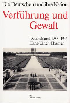 Die Deutschen und ihre Nation: Band 5 - Verführung und Gewalt - Deutschland 1933-1945 - Hans-Ulrich Thamer [Gebundene Ausgabe]