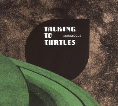 Talking to Turtles - Monologue