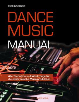 Dance Music Manual. Alle Techniken und Werkzeuge für die elektronische Musikproduktion - Rick Snoman  [Taschenbuch]