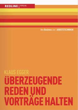 Überzeugende Reden und Vorträge halten - Klaus Egger