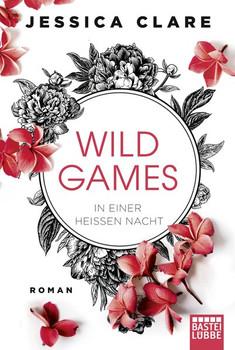 Wild Games - In einer heißen Nacht. Roman - Jessica Clare  [Taschenbuch]
