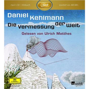 Ulrich Matthes - D.Kehlmann: die Vermessung der Welt (Mp3-CD)