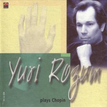 Nicht Mehr im Programm - Yuri Rozum Plays Chopin