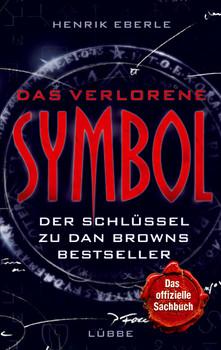 Das verlorene Symbol: Der Schlüssel zu Dan Browns Bestseller - Henrik Eberle