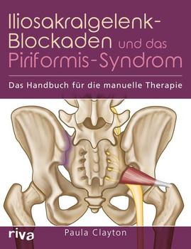Iliosakralgelenk-Blockaden und das Piriformis-Syndrom. Das Handbuch für die manuelle Therapie - Paula Clayton  [Taschenbuch]