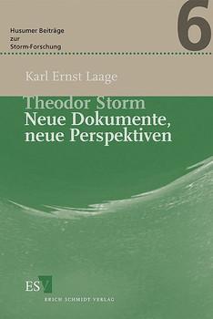 Theodor Storm – Neue Dokumente, neue Perspektiven. Mit 35 unveröffentlichten Briefen - Karl Ernst Laage  [Gebundene Ausgabe]