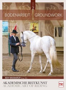 Bodenarbeit in der Akademischen Reitkunst. Groundwork in the academic art of riding - Bent Branderup (Hrsg.)  [Gebundene Ausgabe]