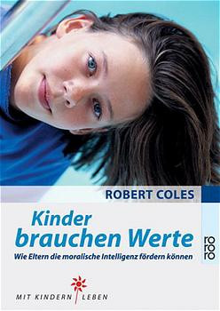 Kinder brauchen Werte - Robert Coles