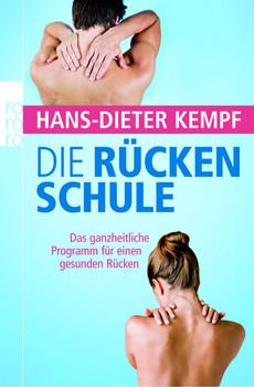 Die Rückenschule: Das ganzheitliche Programm für einen gesunden Rücken - Hans-Dieter Kempf