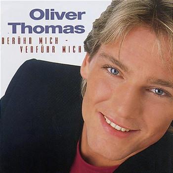 Oliver Thomas - Berühr Mich-Verführ Mich