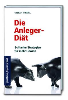 Die Anleger-Diät: Mit weniger Ballast mehr Profit erreichen - Stefan Tremel  [Taschenbuch]