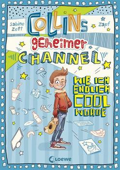Collins geheimer Channel - Wie ich endlich cool wurde - Sabine Zett  [Gebundene Ausgabe]