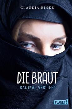 Die Braut. Radikal verliebt - Claudia Rinke  [Taschenbuch]