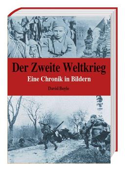 Der Zweite Weltkrieg - Eine Chronik in Bildern - David Boyle