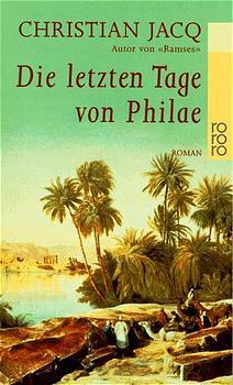 Die letzten Tage von Philae - Christian Jacq