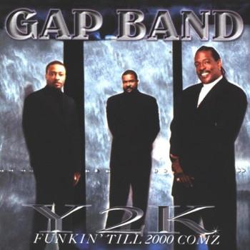 the Gap Band - Y2k Funkin' Till 2000 Comz