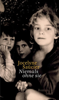 Niemals ohne sie - Jocelyne Saucier  [Gebundene Ausgabe]