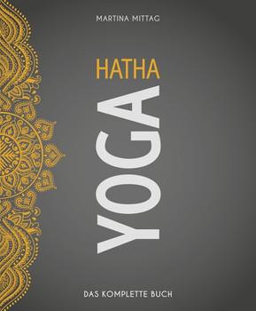 Hatha Yoga. Das komplette Buch - Martina Mittag  [Taschenbuch]