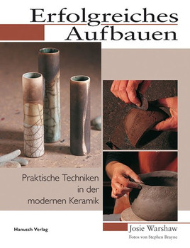 Erfolgreiches Aufbauen. Praktische Techniken in der modernen Keramik - Josie Warshaw  [Gebundene Ausgabe]