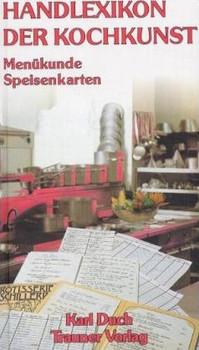 Handlexikon der Kochkunst, Bd.2, Menükunde, Speisenkarte: Menükunde. Speisenkarten. Internationale fünfsprachige Menüs in deutsch, französisch, englisch, italienisch, spanisch - Karl Duch