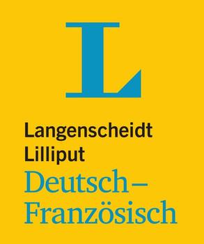 Langenscheidt Lilliput Deutsch-Französisch - im Mini-Format. Deutsch-Französisch [Taschenbuch]