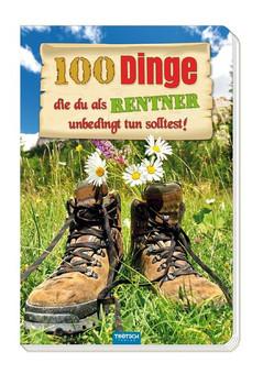 """Das witzige Buch für Rentner """"100 Dinge, die du als Rentner unbedingt tun solltest!"""". Verrückte, neue, entspannte, abenteuerliche, lustige Ideen für Rentner [Taschenbuch]"""