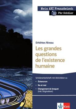 Les grandes questions de l'existence humaine: Schülerarbeitsheft zu Échancrure, No et moi, Changement de braquet; erhöhtes Niveau - Boivin, Laure