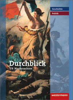 Durchblick Geschichte und Politik 7/8. Realschule. Niedersachsen: Ausgabe 2008 - Ralf Tieke