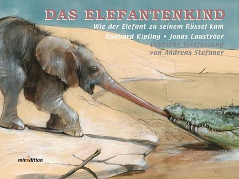 Das Elefantenkind. Wie der Elefant zu seinem Rüssel kam - Rudyard Kipling  [Gebundene Ausgabe]