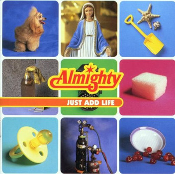 Almighty - Just Add Life