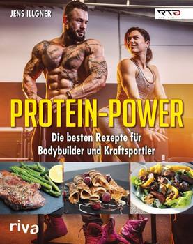 Protein-Power. Die besten Rezepte für Bodybuilder und Kraftsportler - Jens Illgner  [Taschenbuch]