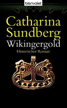 Wikingergold. Historischer Roman - Catharina Sundberg