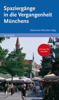 Spaziergänge in die Vergangenheit Münchens - Stattreisen München