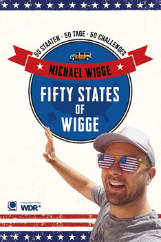 Fifty States of Wigge: 50 Staaten, 50 Tage, 50 Challenges - Michael Wigge [Taschenbuch]