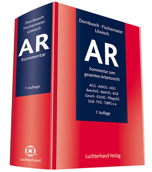 AR - Kommentar zum gesamten Arbeitsrecht - Gregor Dornbusch et  al . [Gebundene Ausgabe, 7. Auflage 2014]