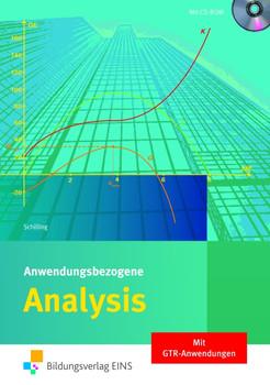 Analysis. Anwendungs- und berufsbezogen. Lehrbuch: Lehr-/Fachbuch - Klaus Schilling