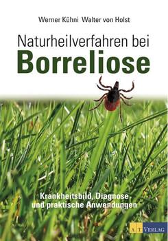 Naturheilverfahren bei Borreliose. Krankheitsbild, Diagnose und praktische Anwendungen - Werner Kühni  [Gebundene Ausgabe]