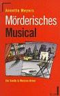 Mörderisches Musical. Ein Smith und Wezon- Krimi. - Annette Meyers