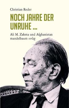 Noch Jahre der Unruhe .... Ali M. Zahma und Afghanistan - Christian Reder  [Taschenbuch]