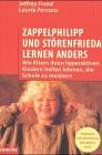 Zappelphilipp und Störenfrieda lernen anders - Jeffrey Freed