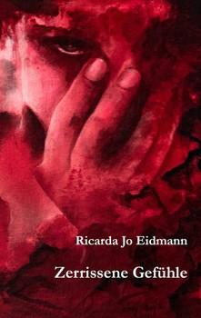 Zerrissene Gefühle - Ricarda Jo Eidmann  [Taschenbuch]