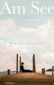 Am See - Bianca Bellová  [Gebundene Ausgabe]